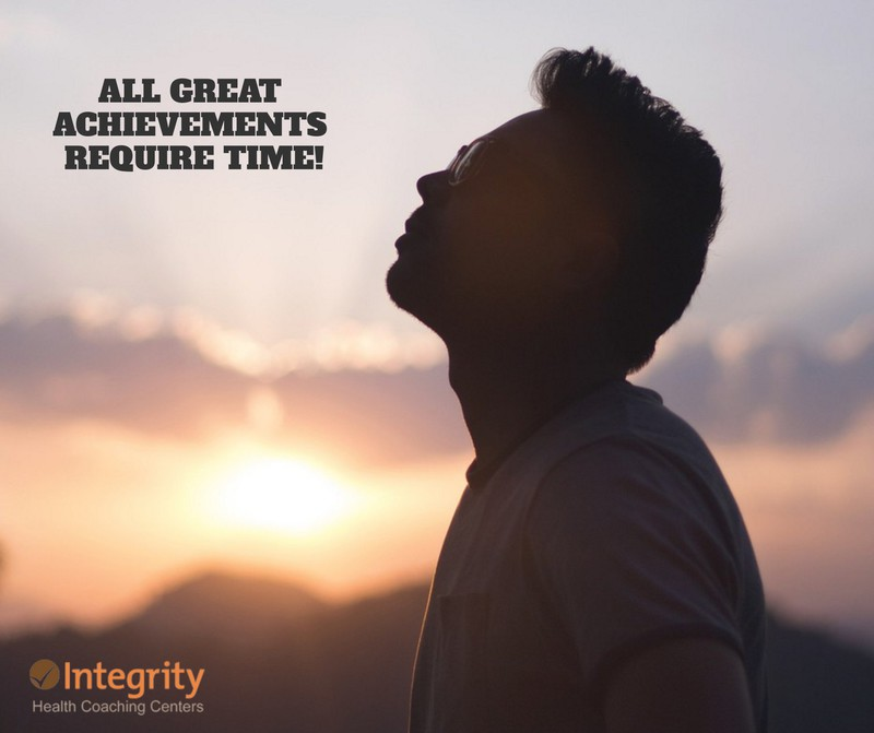 All great achievements require time.